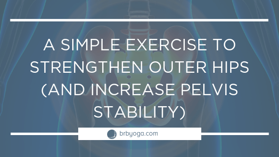 Exercise To Strengthen Outer Hips And Increase Pelvis Stability