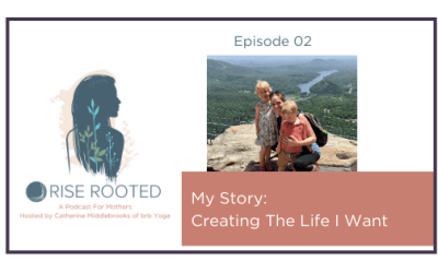 Ep. 02: My Story of Creating The Life of My Dreams