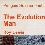 Roy Lewis Evolution Man