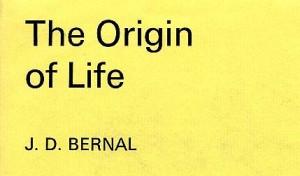 Bernal The origin of life