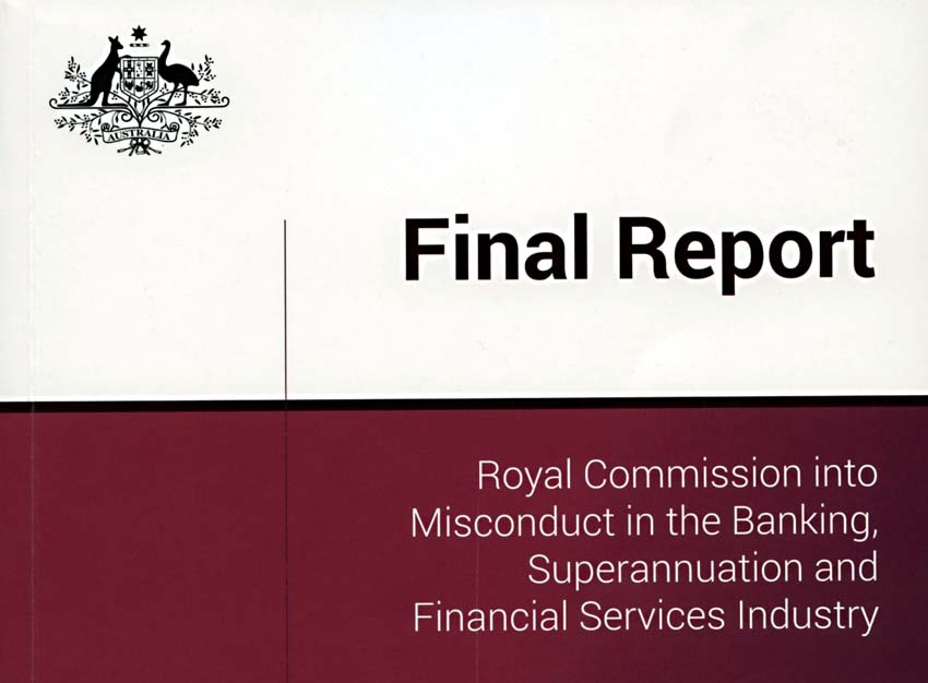 Banking Royal Commission Final Report, February 2019
