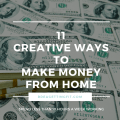11 Super-Easy, Pain-Free Ways to Make Money At Home