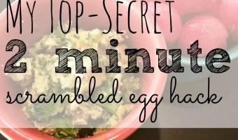 My 2 Minute Scrambled Egg Hack
