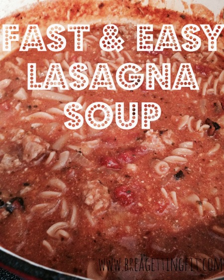 fast and easy homemade lasagna soup