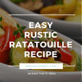 Rustic Ratatouille Recipe