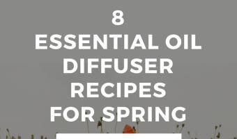 Spring Essential Oil Diffuser Recipes