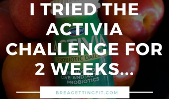 I Tried the Activia Challenge for 2 Weeks…