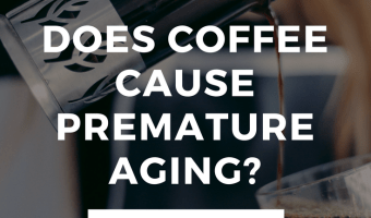 Does Coffee Cause Premature Aging?