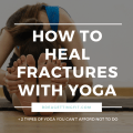 heal fractures with yoga