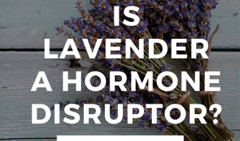 Is Lavender Essential Oil a Hormone Disruptor?