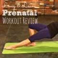 long and lean prenatal workout review