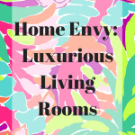Home Envy: Luxurious Living Rooms