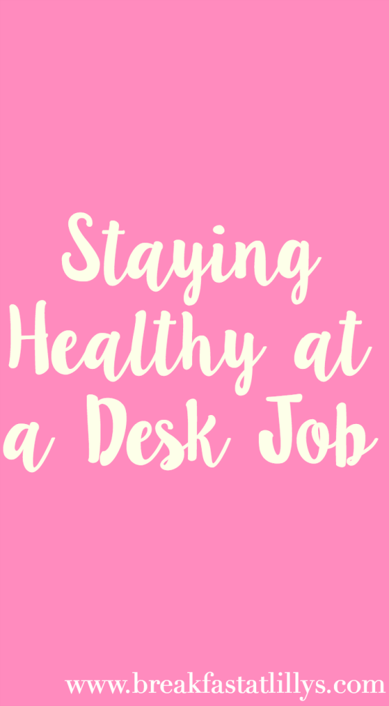staying healthy at your desk job by popular San Antonio lifestyle blogger Breakfast at Lilly's
