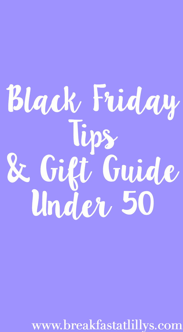 Gift Guide Under 50 + Black Friday Tips