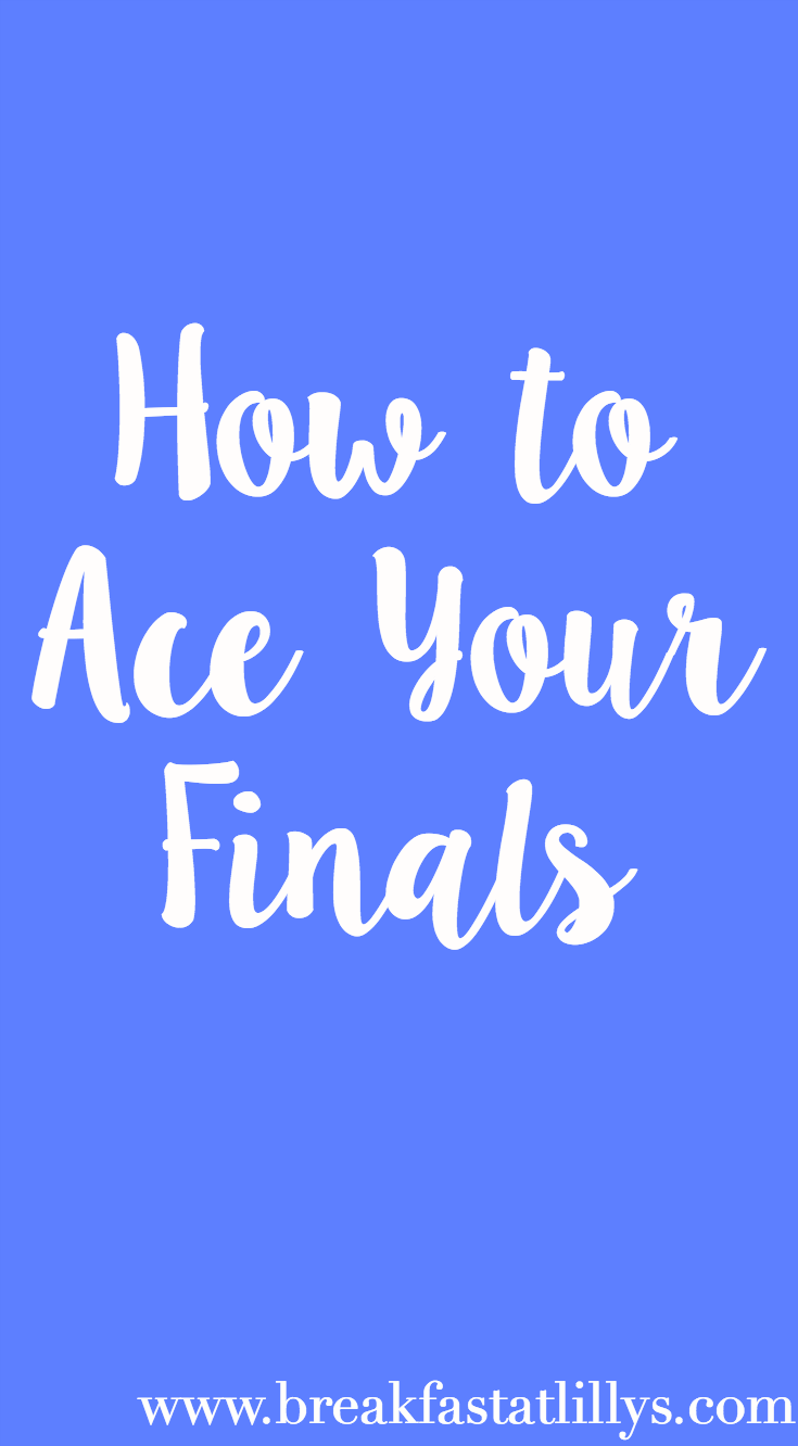 How to Ace Your Finals