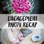 engagement party recap