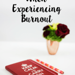 things to do when experiencing burnout