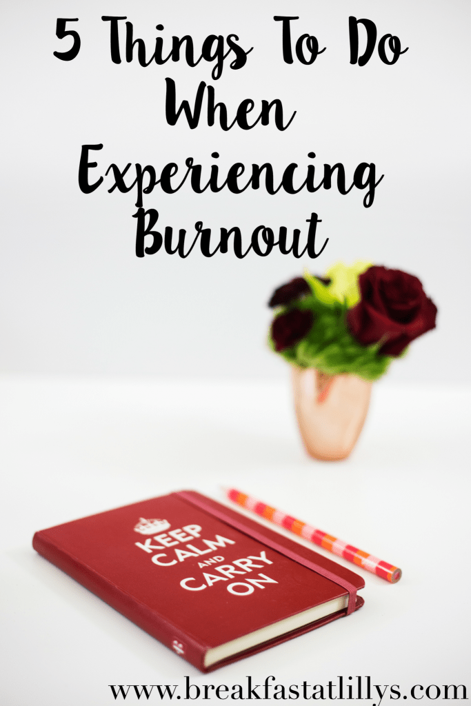 things to do when experiencing burnout by popular San Antonio lifestyle blogger Breakfast at Lilly's