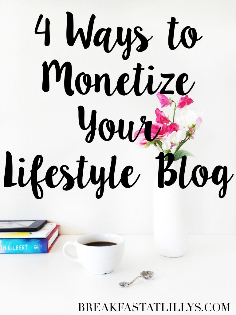 monetize your lifestyle blog - How to Monetize Your Lifestyle Blog by popular San Antonio lifestyle blogger Breakfast at Lilly's