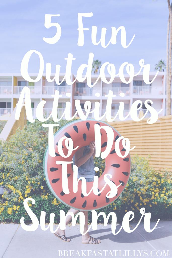 5 fun outdoor activities to do this summer