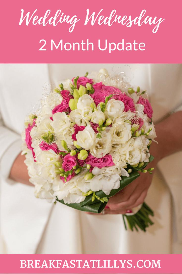 Wedding Wednesday: 2 Months Update