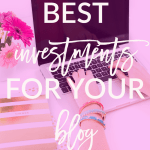 best investments for your blog