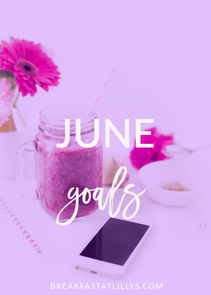 Today I'm sharing a May goals recap and my June goals on Breakfast at Lilly's.