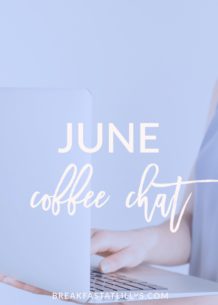 June Coffee Chat 2018 by popular Houston lifestyle blogger, Breakfast at Lilly's