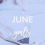 June Personal Goals 2018