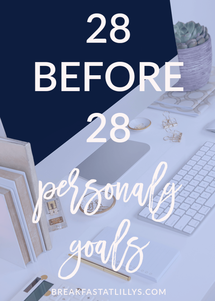 Lifestyle | 28 Before 28 // 2019 Personal Goals featured by top US lifestyle blog Breakfast at Lilly's