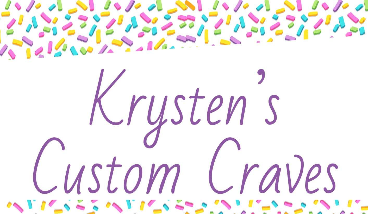 Krystens Custom Craves