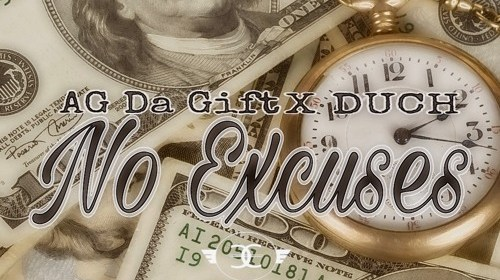 "Cover artwork for AG Da Gift Featuring Duch - ""No Excuses"""