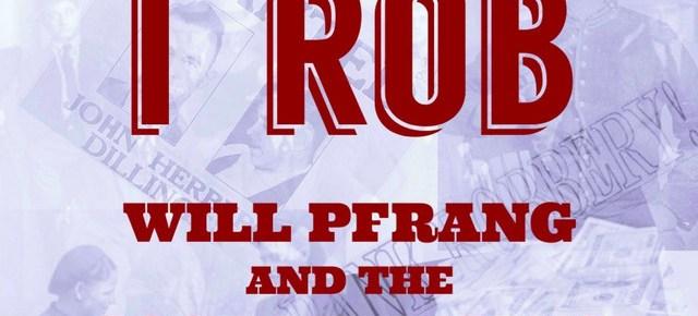 """Will Pfrang and the Good Land Gang - """"I Rob"""""""