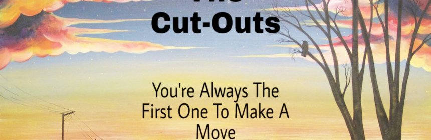 """Cover artwork for The Cut-Outs - """"You're Always The First One To Make A Move"""""""