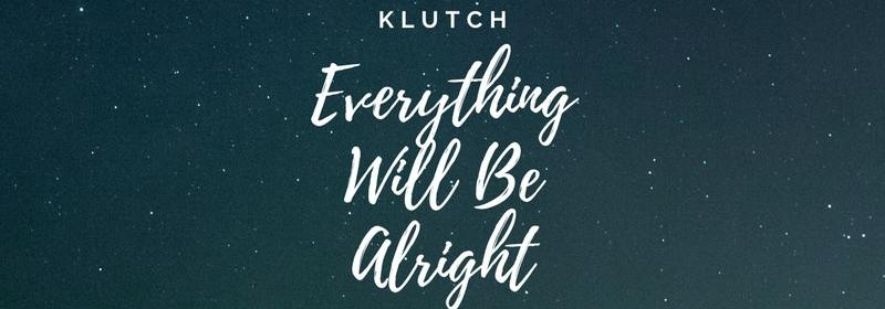 "Cover artwork for Klutch - ""Everything Will Be Alright"""