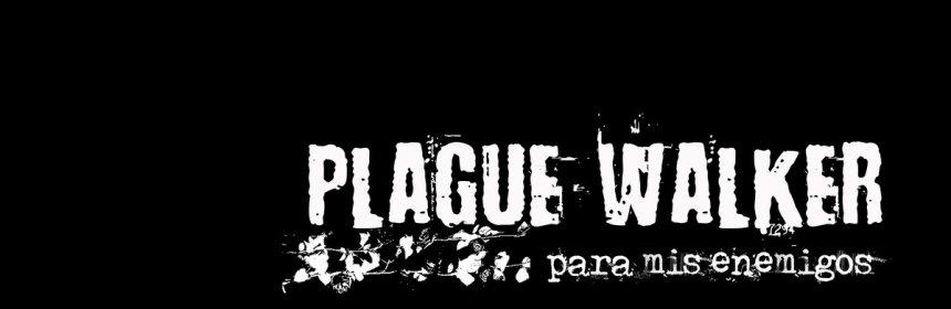 "Cover artwork for Plague Walker - ""Para Mis Enemigos"""