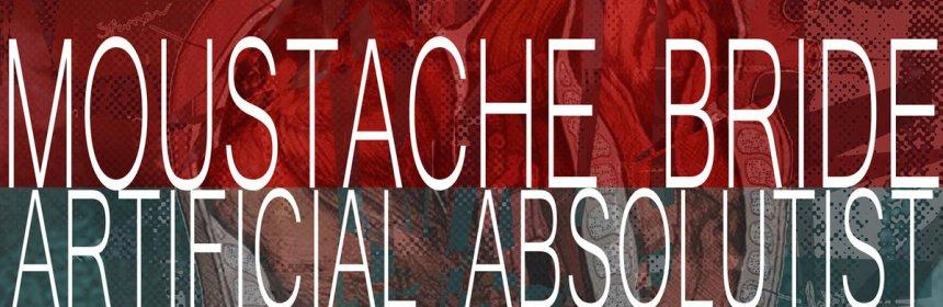 "Cover artwork for Moustache Bride - ""Artificial Absolutist"""