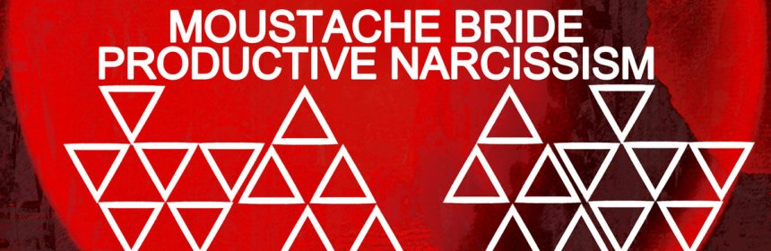 "Cover artwork for Moustache Bride - ""Productive Narcissism"""