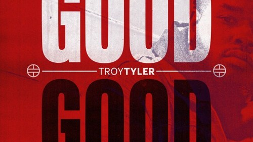"Cover artwork for Troy Tyler - ""Good Good"""