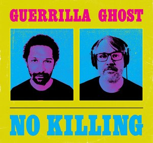 "Cover artwork for Guerrilla Ghost - ""No Killing"""