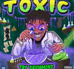 """Cover artwork for Tay Drummond - """"Toxic"""""""