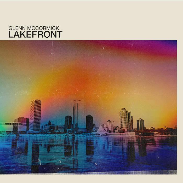"AUDIO: Glenn McCormick – ""Lakefront"""