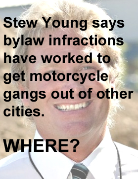 Stupidly, Stew Young hopes to chase gangs away with bylaw infractions