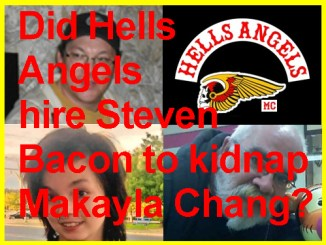 Did Hells Angels Hire Steven Bacon to Kidnap Makayla Chang?