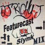 DJ Richy J – Featurecast Vs Slynk Mix