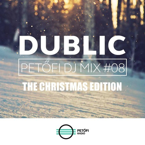 Dublic - Petőfi DJ Mix #08 - The Christmas Edition