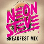 Neon Steve – All Original Mix For Breakfest 2014