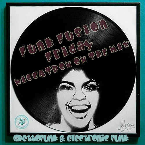 Wiccatron - Funk Fusion Friday - 5.12.2014