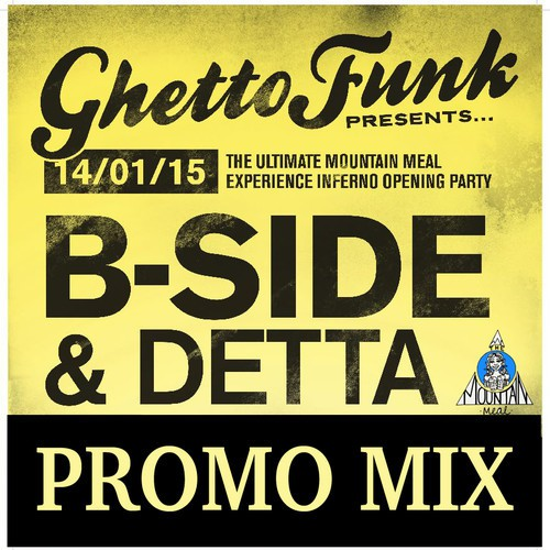 B-Side & Detta - The Mountain Meal Promo Mix