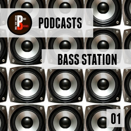 Bass Station - Post Breaks Podcast 001